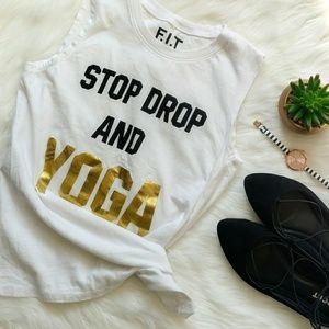 Stop Drop and Yoga tank